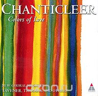 Chanticleer. Colors Of Love