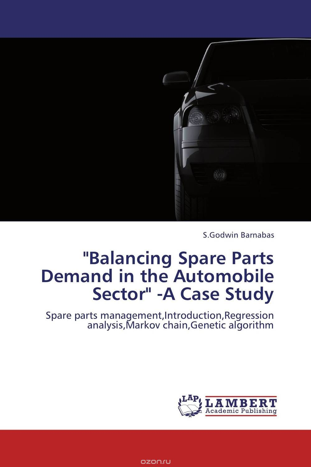 """Balancing Spare Parts Demand in the Automobile Sector"" -A Case Study"